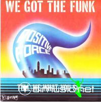 Positive Force - We Got The Funk - 7'' - 1980