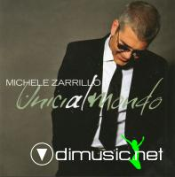 Michele Zarrillo - Unici Al Mondo (2011)
