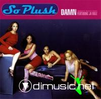 So Plush Feat. Ja Rule - Damn (Should've Treated U Right)-CDS-1999