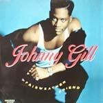 Johnny Gill - Fairweather Friend (12