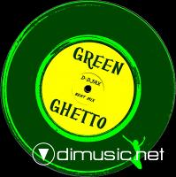 D.DJAX – Green Ghetto (2011 Beat Mix)