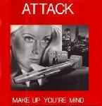 Attack - Make Up Your Mind (1989)