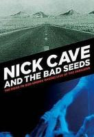 Nick Cave & The Bad Seeds - The Road To God Knows Where/Live At The Paradiso (2006)