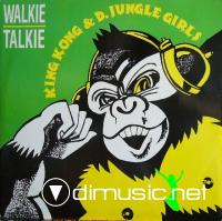 King Kong & D' Jungle Girls - Walkie Talkie (1989)