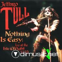 Jethro Tull - Nothing Is Easy (Live at the Isle of Wight)
