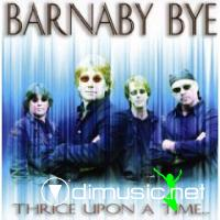 Barnaby Bye - Thrice Upon a Time 2008