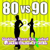 Various Artists - 80 vs. 90 Golden Rare Extended Classic Dance Tracks (2008)