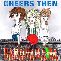 Bananarama - Cheers Then (UK 12'')