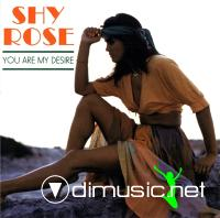 Shy Rose - You Are My Desire