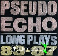 Pseudo Echo – Long Plays 83-87
