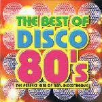 Various Artists - The Best Of Disco 80's (The Perfect Hits Of Real Discotheque) (2005)