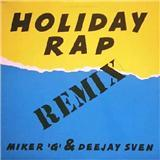 Miker 'G' & Deejay Sven - Holiday Rap (Remix) (1991)