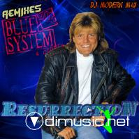 Blue System - Resurrection (By DJ Modern Max 2010)