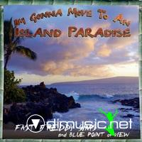 Fast Freddy Sims and Blue Point of View - I'm Gonna Move to An Island Paradise (2011)