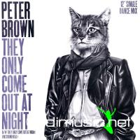 Peter Brown - They Only Come Out At Night (US 12'')