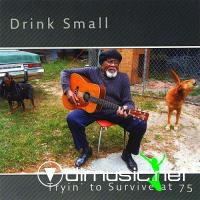 Drink Small - Tryin' To Survive At 75 (2008)