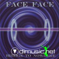Face Face - Bridge To Nowhere (2006)