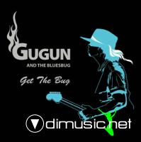 Gugun And The Bluesbug - Get The Bug 2004