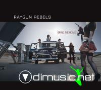 Raygun Rebels - Bring Me Home 2011