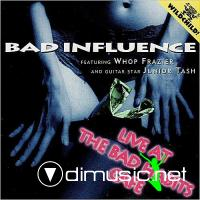 Bad Influence - Live At The Bad Habits Cafe (1995)