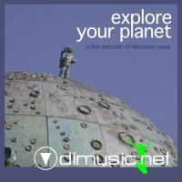 VA – Explore Your Planet (A Fine Selection Of Electronic Music) (2011)