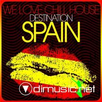 VA - We Love Chill House - Destination Spain (2012)