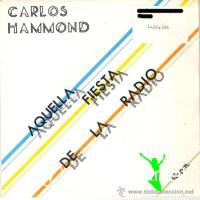 Carlos Hammond – Aquella Fiesta De La Radio - Single 12'' - 1985