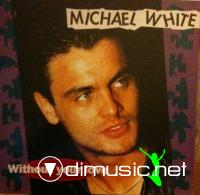 Michael White - Without Your Love (1991)