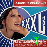 Various – XXL Large - Dance Me Crazy