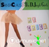 Santa Claus & D'Jingle Girls – My Chica (1990)