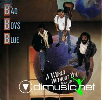 Bad Boys Blue – A World Without You (Michelle) (7'' version)