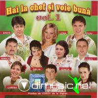 Hai la chef si voie buna vol.1 2012 (CD ORIGINAL)
