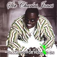 Sir Charles Jones -Thank You For Holding On