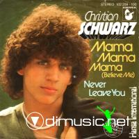 Christian Schwarz - Mama Mama Mama (Believe Me) - Single 12'' - 1980