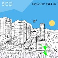 S.C.D. - Songs From 1981 - 87 (2006)
