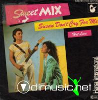 Sweet Mix – Susan Don't Cry For Me - Single 7'' - 1982