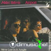 Marc Harris – Airport-We're Lost In A Jungle - Single 7'' - 1981