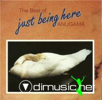 Anugama - The Best of Anugama: Just Being Here (1993]