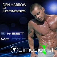 Den Harrow & Hitfinders - 2 Meet Me (2012)
