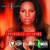 Truth Hurts - Truthfully Speaking (2002)