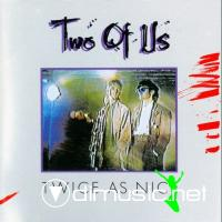 Two Of Us - Twice As Nice (1985)