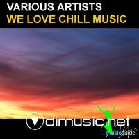 VA - We Love Chill Music (2012)