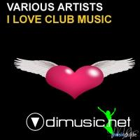 VA - I Love Club Music (2012)