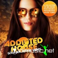 VA - Addicted 2 House (Summer House Vibes) (2012)