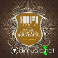 VA - We Are Addicted 2 House Music - Chapter Three (2012)