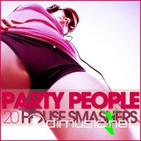 VA - Party People (20 House Smashers)(2011)