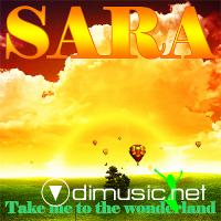 Sara - Take Me To The Wonderland - 2010