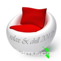 VA - Relax & Chill 2012 (A Deluxe Compilation Of Lounge & Chill Out Tunes)(2012)