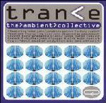 Various ‎– Trance - The Ambient Collective 2001  (Very Rare)