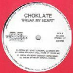 Choklate ‎– Break My Heart (2011) Remixes + The Tea Acapella Bonus